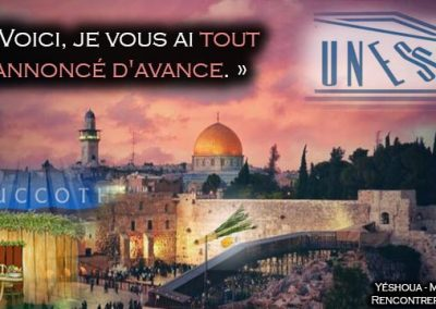 L'UNESCO, Israël, Souccot et la fin des temps : une prophétie se réalise sous nos yeux !