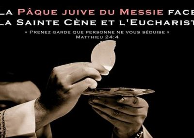 La Pâque juive du Messie face à la Sainte Cène et l'Eucharistie