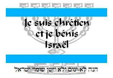 Je suis converti au Dieu d'Israël, je crois dans le Messie Yéshoua (Jésus) et je bénis Israël