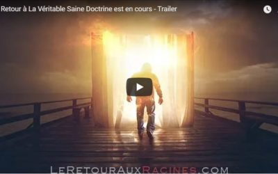 Le Retour à La Véritable Saine Doctrine est en cours : trailer