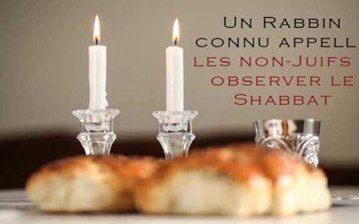Un Rabbin respecté appelle les non-Juifs à observer le Shabbat pour hâter la délivrance !