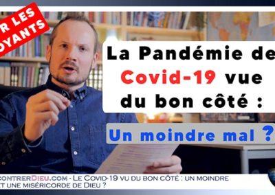 La pandémie de Covid-19 vue du bon côté : un moindre mal et une miséricorde de Dieu ?