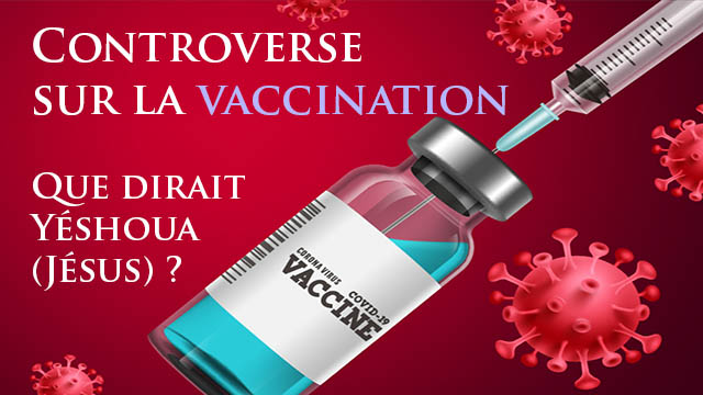 Biais de raisonnement et controverse sur la vaccination : que dirait Yéshoua (Jésus) ?