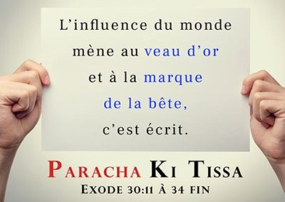 L'influence du monde mène au veau d'or et à la marque de la bête, c'est écrit – Paracha Ki Tissa
